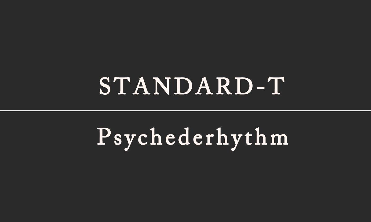 STANDARD-T / Psychederhythm