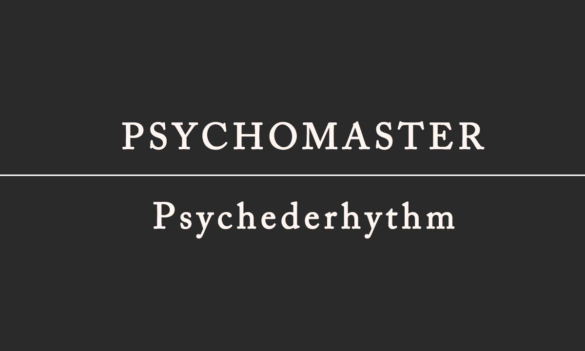 PSYCHOMASTER / Psychederhythm