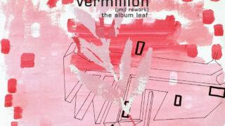 The Album Leaf Vermillion